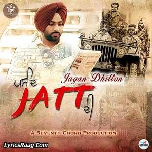 Pasand Jatt Di Lyrics – Jagan Dhillon Songs