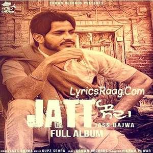 Jatt Sauda (2015) Album Songs Lyrics – Jass Bajwa