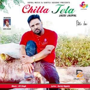 Chitta Tela Lyrics – Jassi Jaspal Ft KV Singh Songs