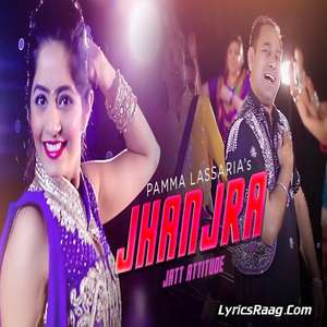 jhanjran-lyrics-pamma-lassaria-songs-jatt-attitude-album