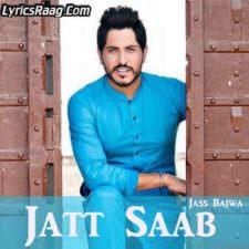 Jatt Saab Lyrics – Jass Bajwa Songs From Jatt Sauda Album