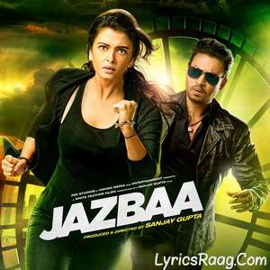 Jazbaa (2015) Movie All Songs Lyrics – Irrfan Khan & Aishwarya Rai Bachchan