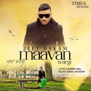 Maavan Wargi Lyrics – Jeet Hakam