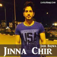 Jinna Chir Lyrics – Jass Bajwa (Jina Chir) Sad Songs