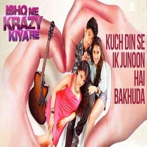Kuch Dino Se Ek Junoon Hai Bakhuda Lyrics Ishq Ne Crazy Kiya Re – Amitabh Narayan