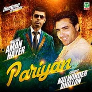 Pariyan Hussan Diyan Lyrics Kulwinder Dhillon & Aman Hayer