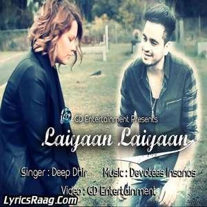Laiyaan Laiyaan Lyrics Feat Deep Dhir