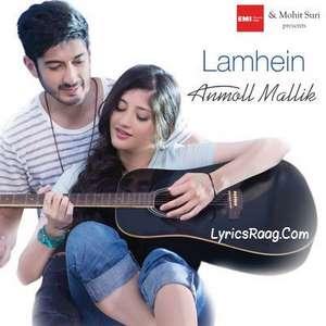 Lamhein Lyrics Anmoll Mallik
