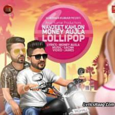 Lollipop Song Lyrics Money Aujla & Navjeet Kahlon Songs