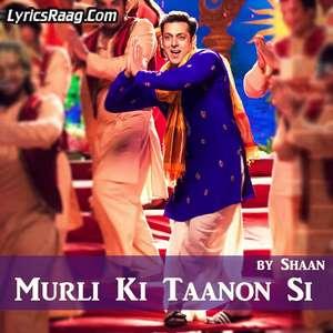 murli-ki-taanon-si-lyrics-shaan-songs-prem-ratan-dhan-payo