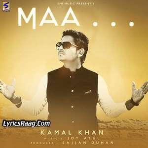 Maa Song Lyrics – Kamal Khan Sad Songs