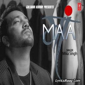 maa-song-lyrics-mika-singh-ft-rochak-kohli-songs