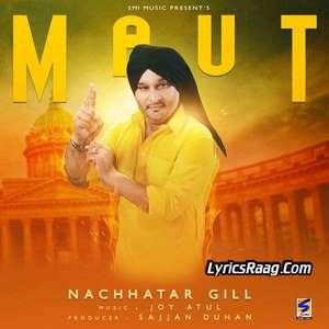 Maut Song Lyrics Nachhatar Gill