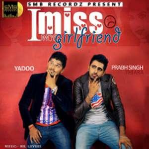 Miss My Girlfriend Lyrics – Yadoo Feat Prabh Thaira Songs