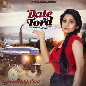 Date on Ford Lyrics – Miss Pooja Ft Harmanveer Singh Mr Punjab Songs