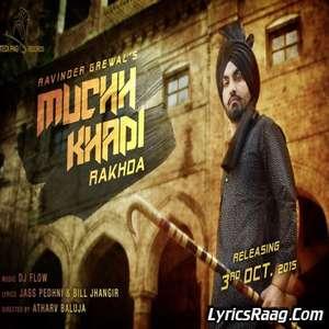 Muchh Khadi Rakhda Lyrics – Ravinder Grewal Ft DJ Flow