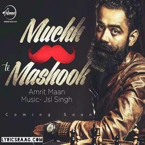 muchh-te-mashook-lyrics-amrit-maan-ft-jsl-songs-muchh-rakhi