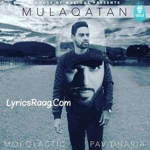 Mulaqatan Lyrics – Pav Dharia Feat Mofolactic (Mulakatan Songs)