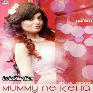 Mummy Ne Keha Lyrics – Jazzleen Baby