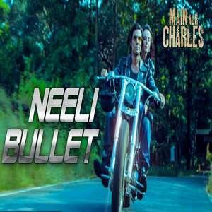 Neeli Bullet Lyrics – Aditya Trivedi From Main Aur Charles