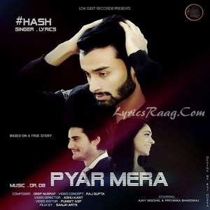Pyar Mera Lyrics – Hash Ft Dr. B