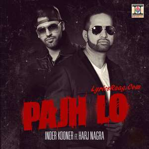 Pajh Lo Song Lyrics Inder Kooner Feat Harj Nagra Songs