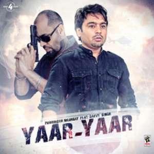 Yaar Yaar Lyrics – Davvy Singh & Parminder Mangat Songs