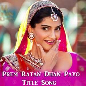 Prem Ratan Dhan Payo Title Song Lyrics – Palak Muchhal From PRDP