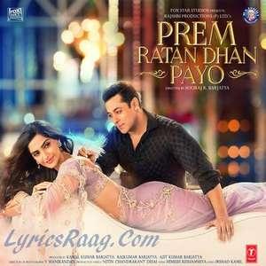 Prem Ratan Dhan Payo (2015) Movie All Songs Lyrics – Salman Khan & Sonam Kapoor