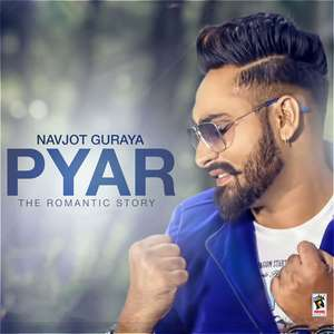 Pyar (The Romantic Story) Lyrics – Navjot Guraya