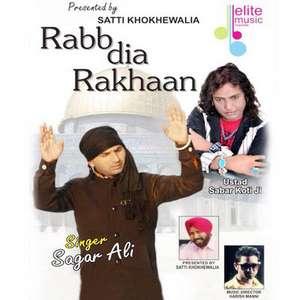 Rabb Dia Rakhaan Lyrics – Sagar Ali & Ustad Sabar Koti Ji
