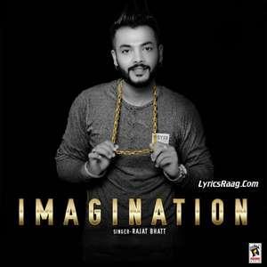 Imagination Lyrics – Rajat Bhatt Punjabi Songs