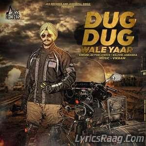 Dug Dug Wale Yaar Lyrics – Rajvir Jawanda