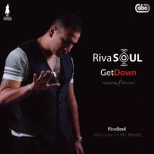 Get Down Lyrics RivaSoul Feat Tigerstyle Songs