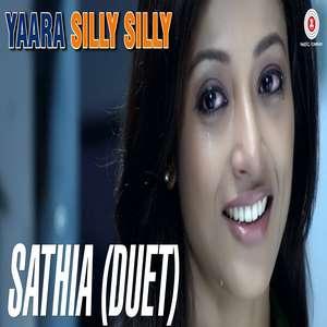 Saathiya Song Lyrics – Ankit Tiwari & Mehak Suri | Yaara Silly Silly Movie