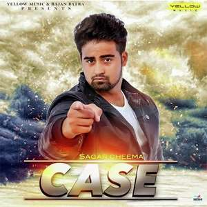 case-lyrics-sagar-cheema-punjabi-songs