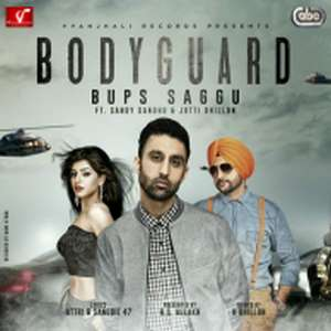 bodyguard-lyrics-bups-saggu-ft-sandy-sandhu-jotti-dhillon-punjabi-songs