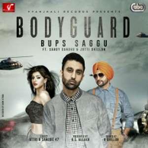 bodyguard-lyrics-bups-saggu-ft-sandy-sandhu-jotti-dhillon-punjabi-songs