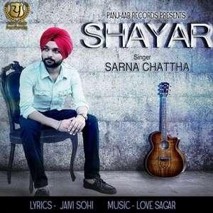 Shayar Song Lyrics Sarna Chattha Ft Love Sagar
