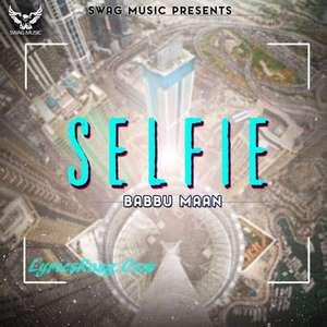 Selfie Song Lyrics – Babbu Maan New Single Track
