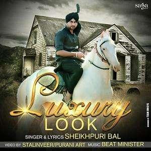 Luxury Look Lyrics – Sheikhpuri Bal Ft Beat Minister