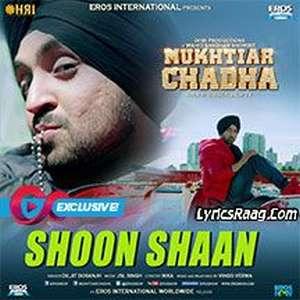 shoon-shaan-lyrics-diljit-dosanjh-songs-shoon-shaan-from-mukhtiar-chadha-movie