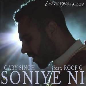 Soniye Ni Lyrics – Gary Singh Feat Roop G Songs