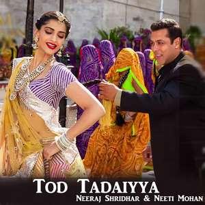 Tod Tadaiyya Lyrics – Neeraj Shridhar & Neeti Mohan From PRDP
