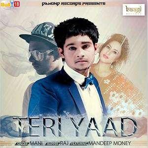 Teri Yaad Lyrics Mani Ft Veer Karan & Raj Songs