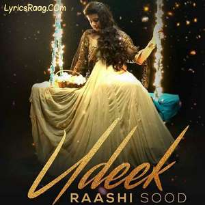 Udeek Lyrics Raashi Sood & The Prophec Songs