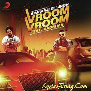 Vroom Vroom Lyrics – Badshah & Simranjeet Singh – New Single