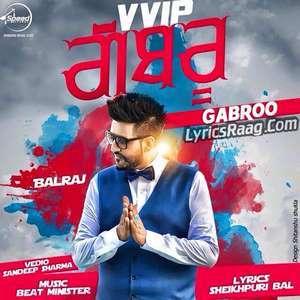 VVIP Gabroo Lyrics – Balraj (VVIP Gabhru Songs)