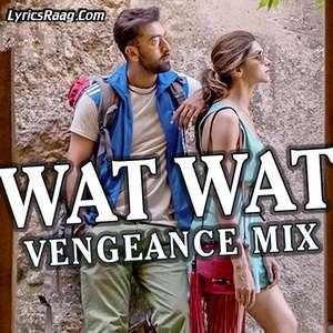 wat-wat-vengeance-mix-lyrics-shashwat-singh-songs-tamasha
