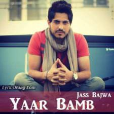 Yaar Bamb Lyrics – Jass Bajwa Songs